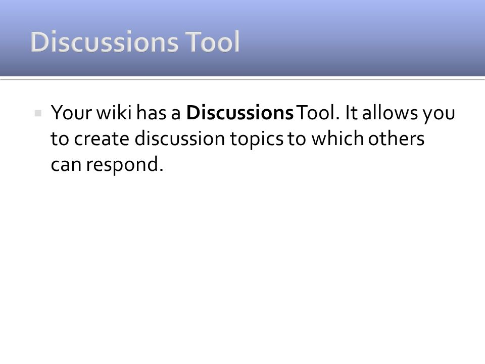  Your wiki has a Discussions Tool.