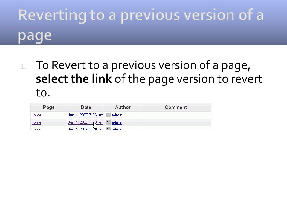 1. To Revert to a previous version of a page, select the link of the page version to revert to.