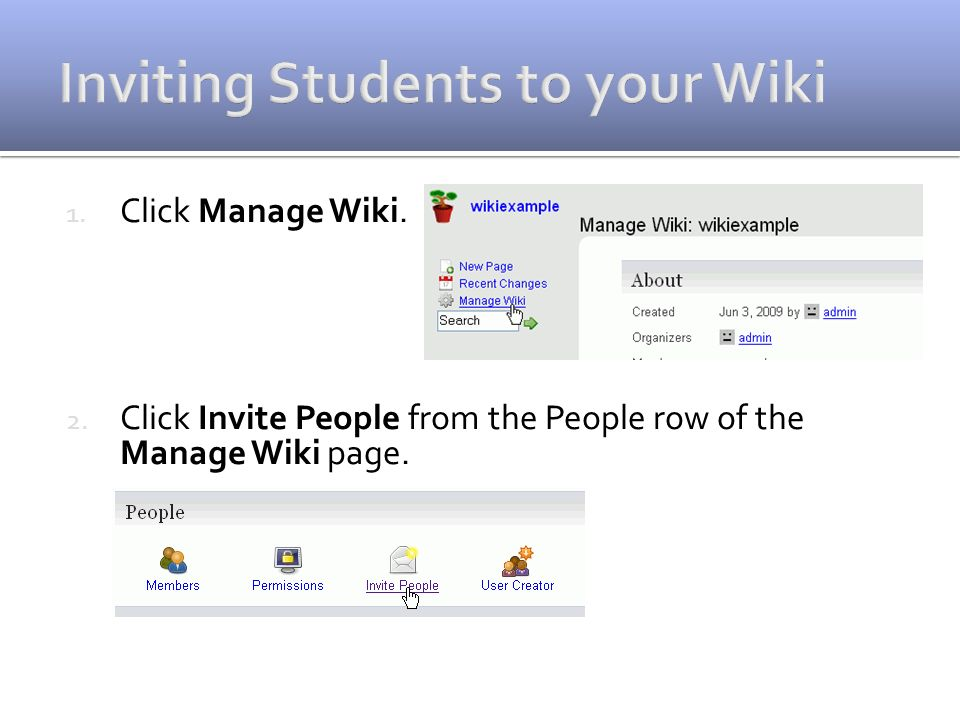 1. Click Manage Wiki. 2. Click Invite People from the People row of the Manage Wiki page.