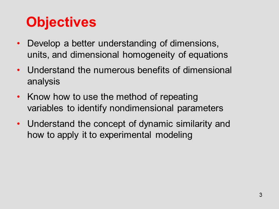 1633f7dacf2 ... and dimensional homogeneity of equations Understand the numerous  benefits of dimensional analysis Know how to use the method of repeating  variables to ...