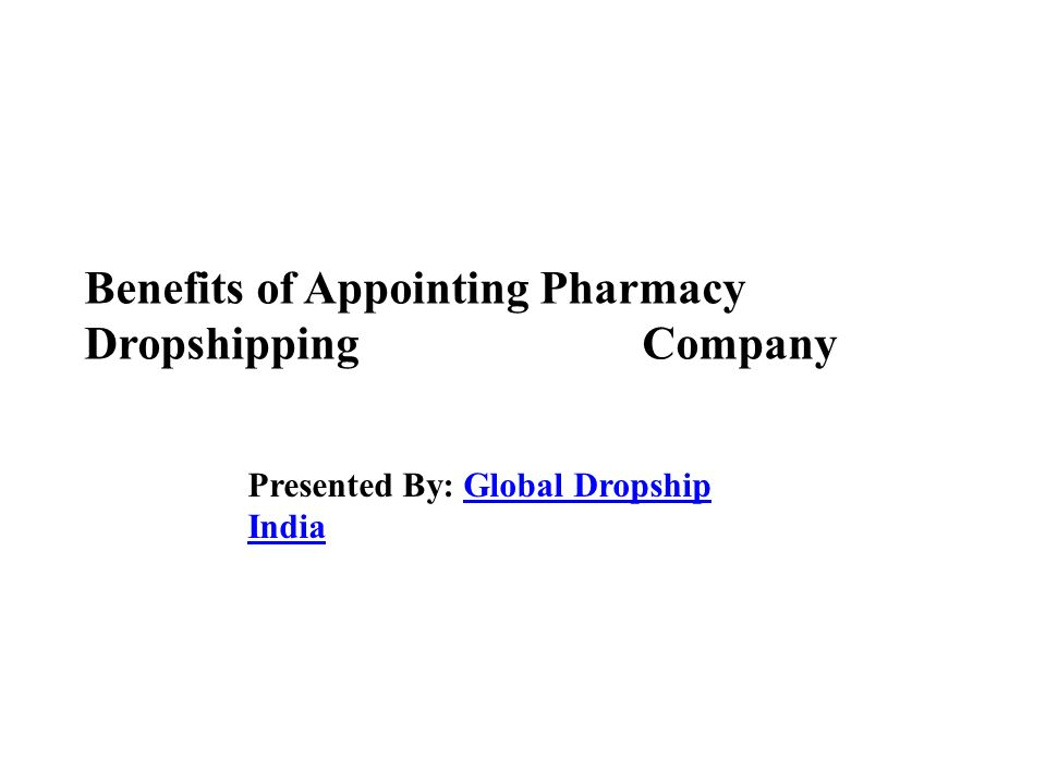 Benefits of Appointing Pharmacy Dropshipping Company Presented By