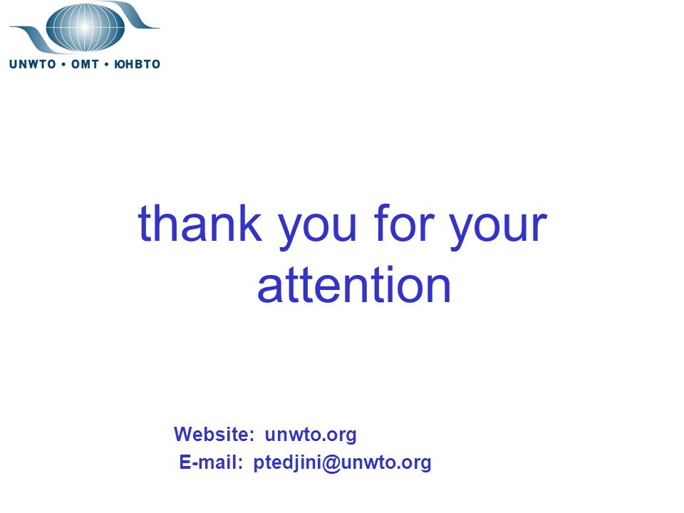 thank you for your attention Website: unwto.org