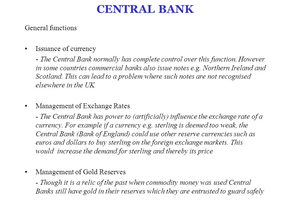 CENTRAL BANK General functions Issuance of currency - The Central