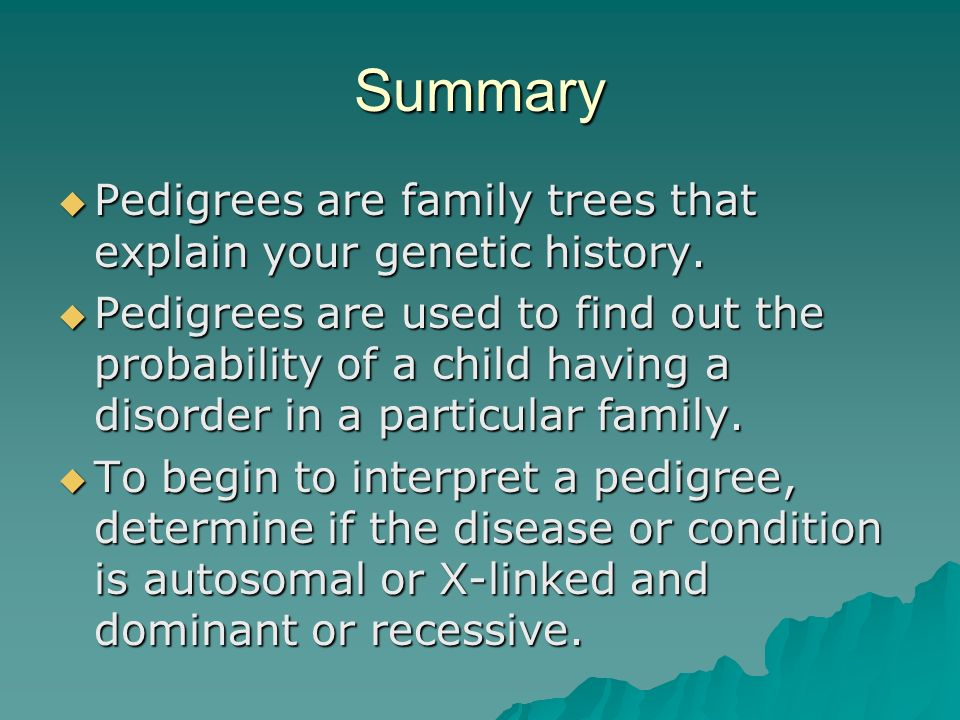 Interpreting a Pedigree Chart 2. Determine whether the disorder is dominant or recessive.