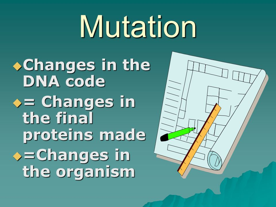 Mutation  Change in DNA code  Caused by: 1. Chemical damage 2.