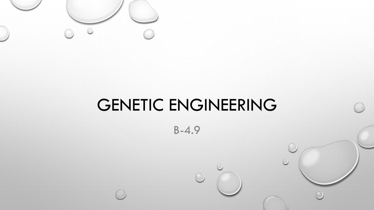 GENETIC ENGINEERING B-4.9