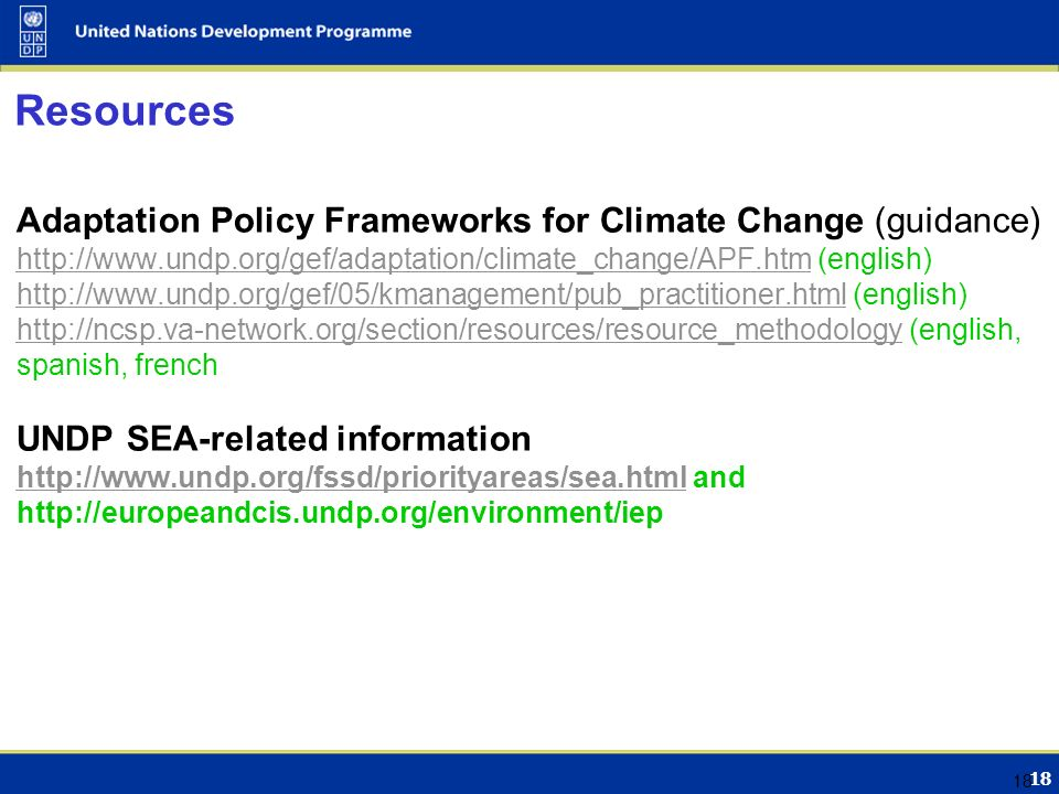 18 Resources Adaptation Policy Frameworks for Climate Change (guidance)   (english)   (english)   (english, spanish, french UNDP SEA-related information   and
