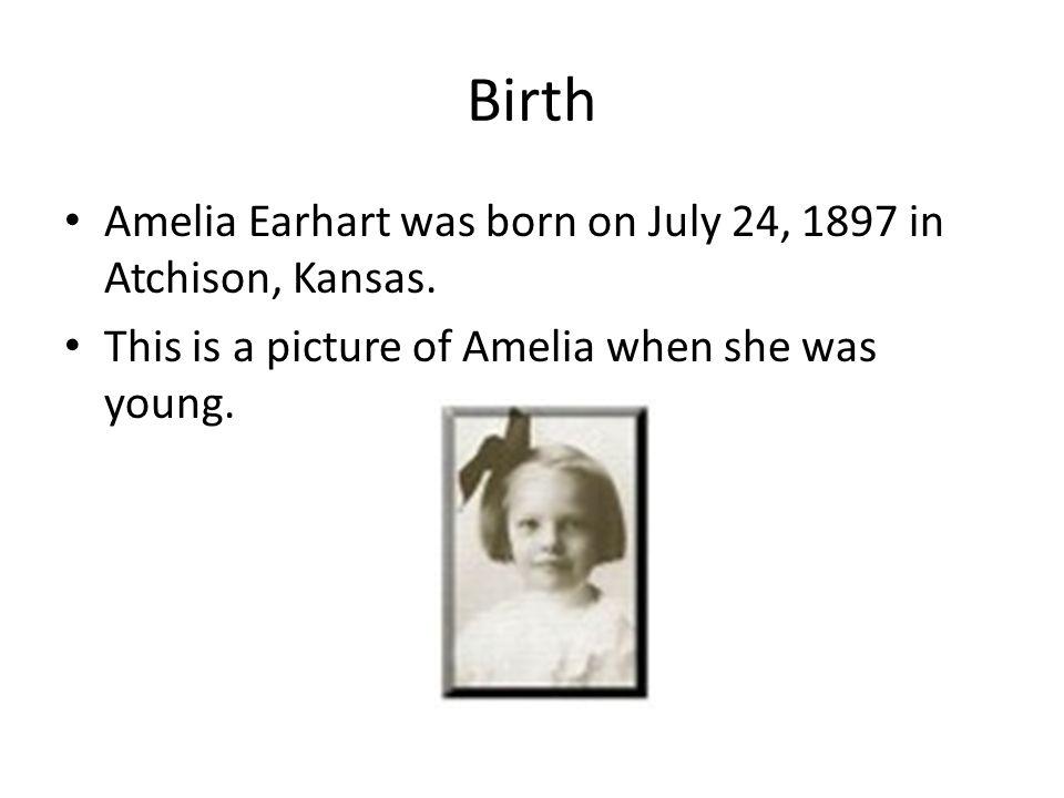 30364d0328 Amelia Earhart By  Alexis Thacker. Birth Amelia Earhart was born on ...