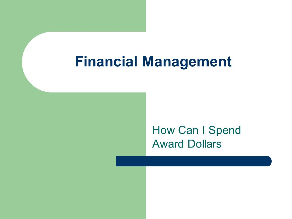 Financial Management How Can I Spend Award Dollars