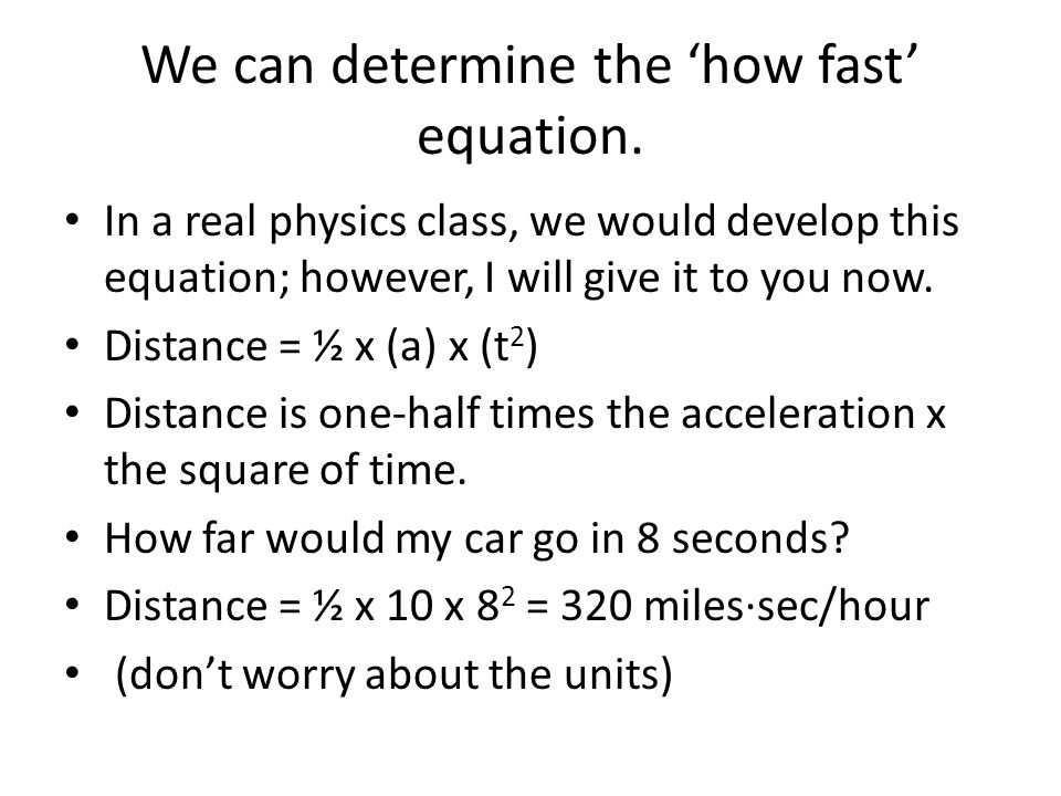 We can determine the 'how fast' equation.