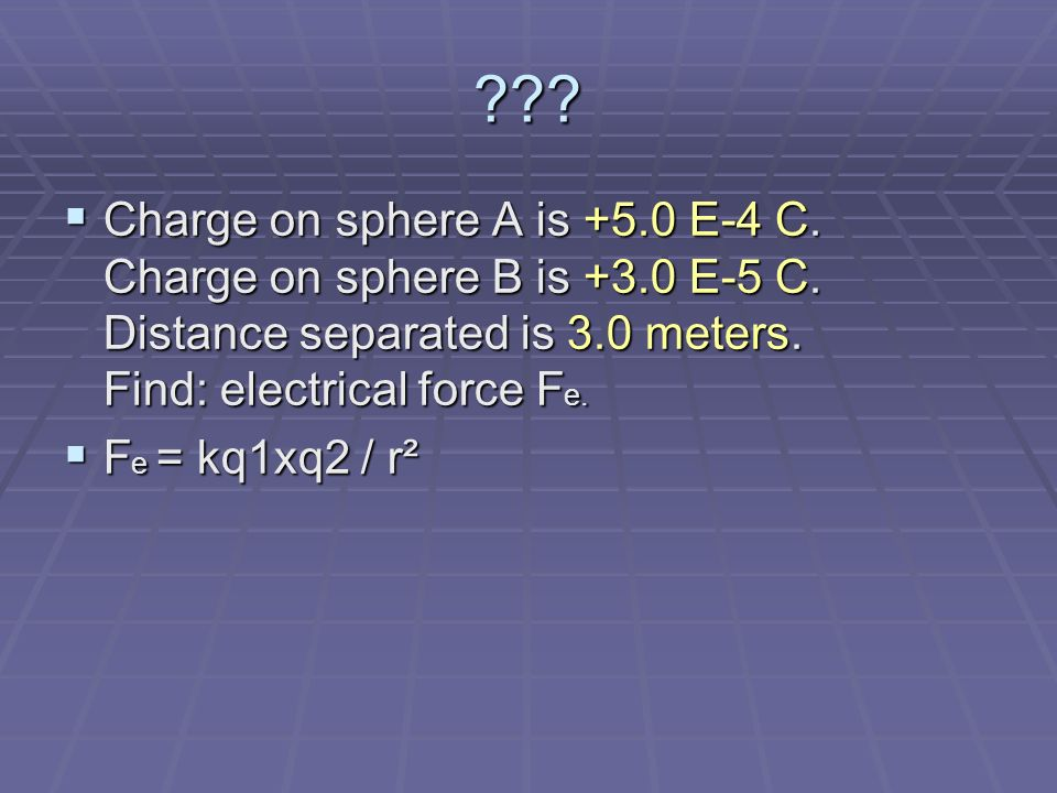.  Charge on sphere A is +5.0 E-4 C. Charge on sphere B is +3.0 E-5 C.