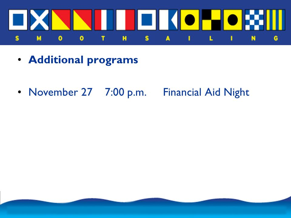 Additional programs November 277:00 p.m.Financial Aid Night