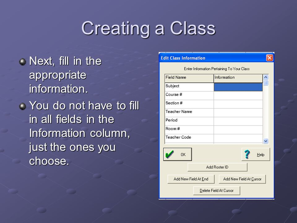 Creating a Class Next, fill in the appropriate information.