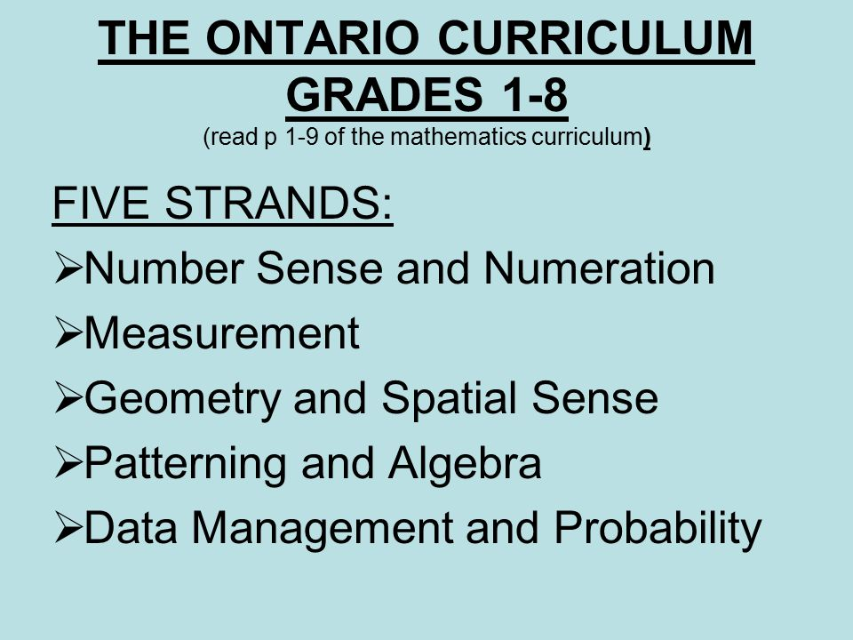 THE ONTARIO CURRICULUM GRADES 1-8 (read p 1-9 of the mathematics