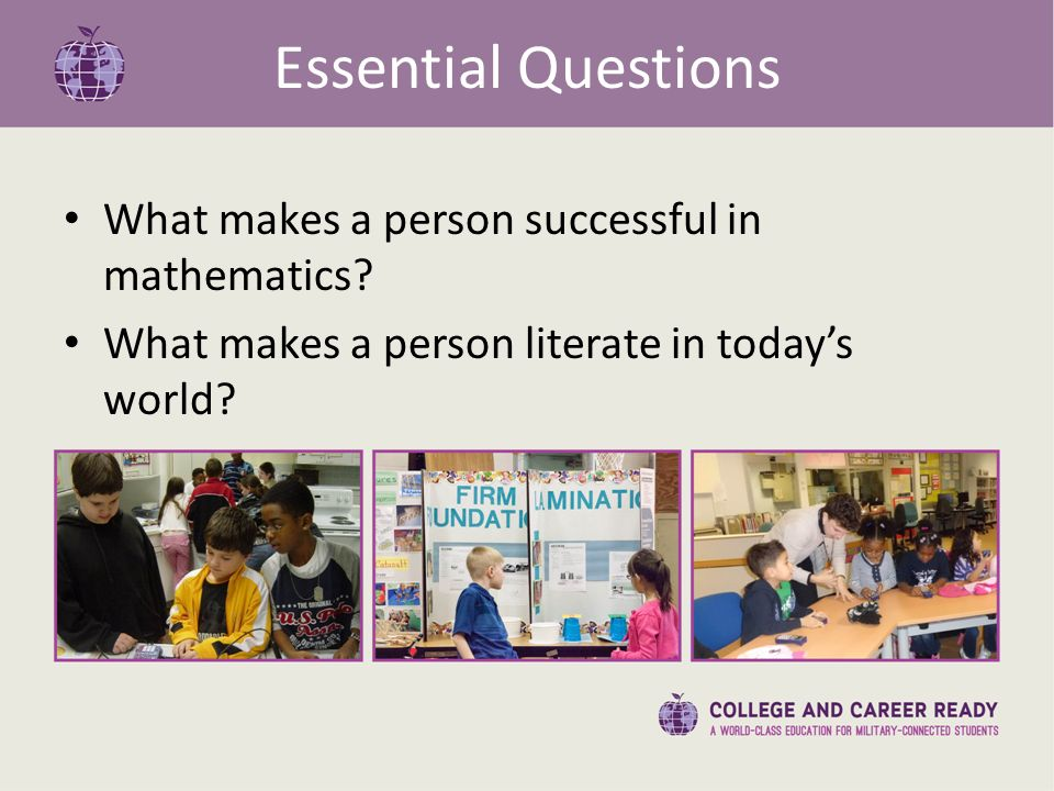 Essential Questions What makes a person successful in mathematics.
