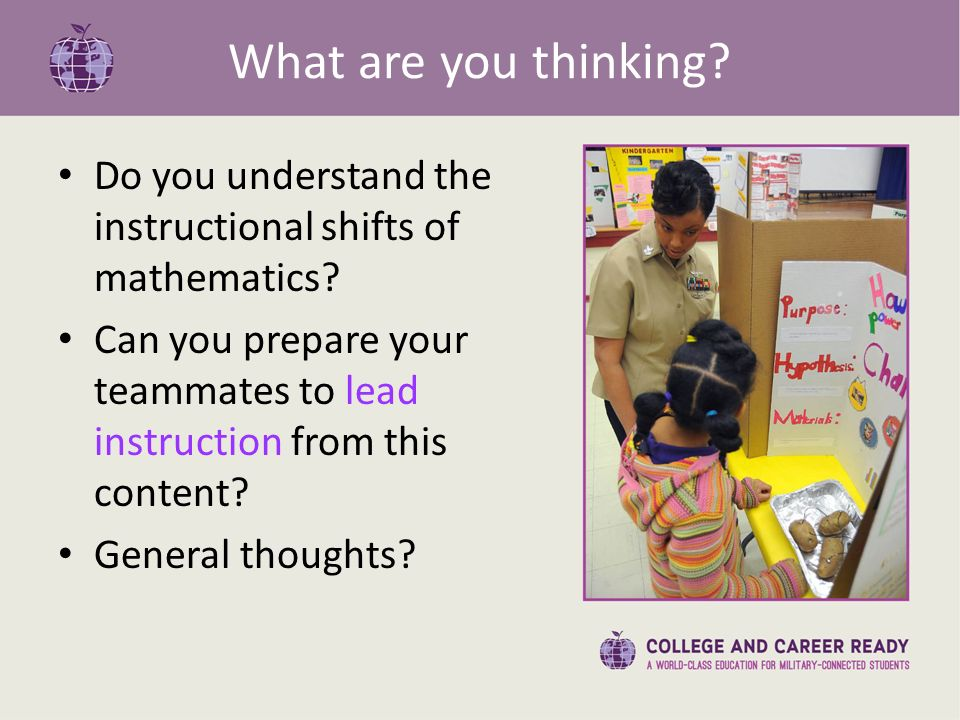 What are you thinking. Do you understand the instructional shifts of mathematics.