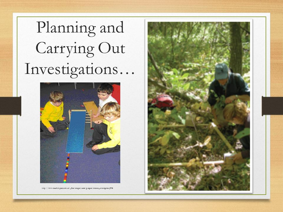 Planning and Carrying Out Investigations…