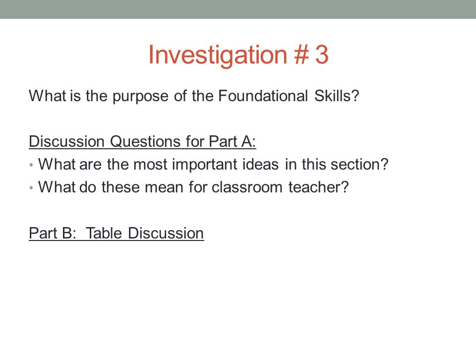 Investigation # 3 What is the purpose of the Foundational Skills.
