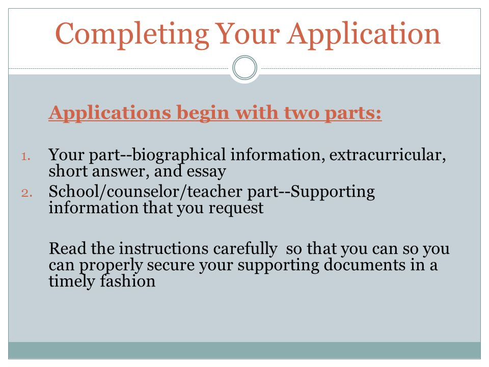 Completing Your Application Applications begin with two parts: 1.