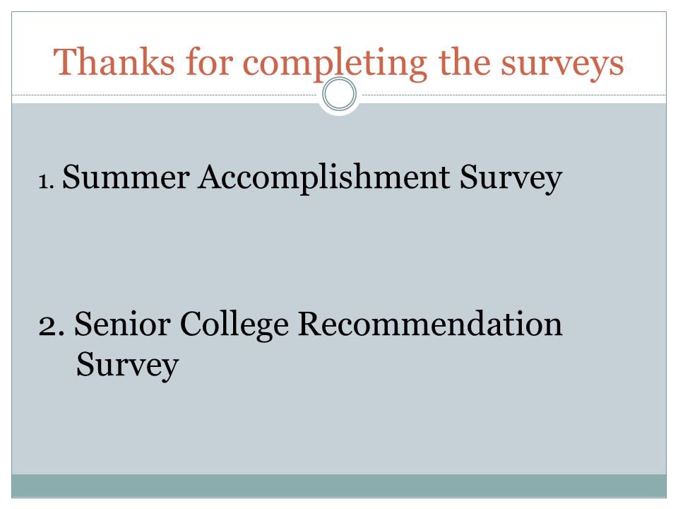 Thanks for completing the surveys 1. Summer Accomplishment Survey 2.