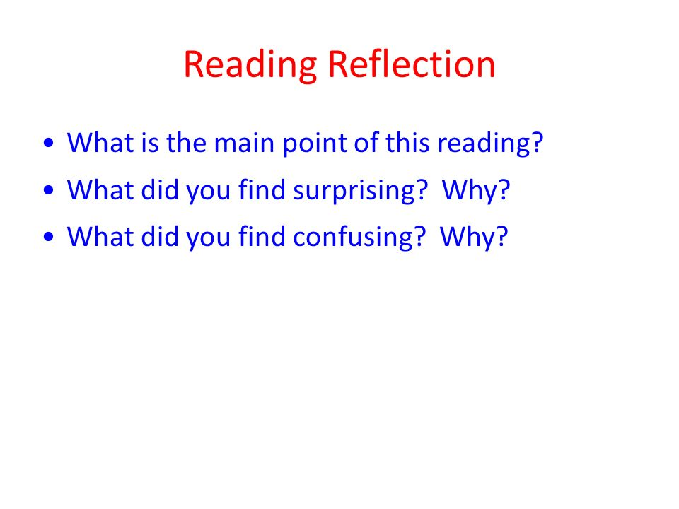 Reading Reflection What is the main point of this reading.