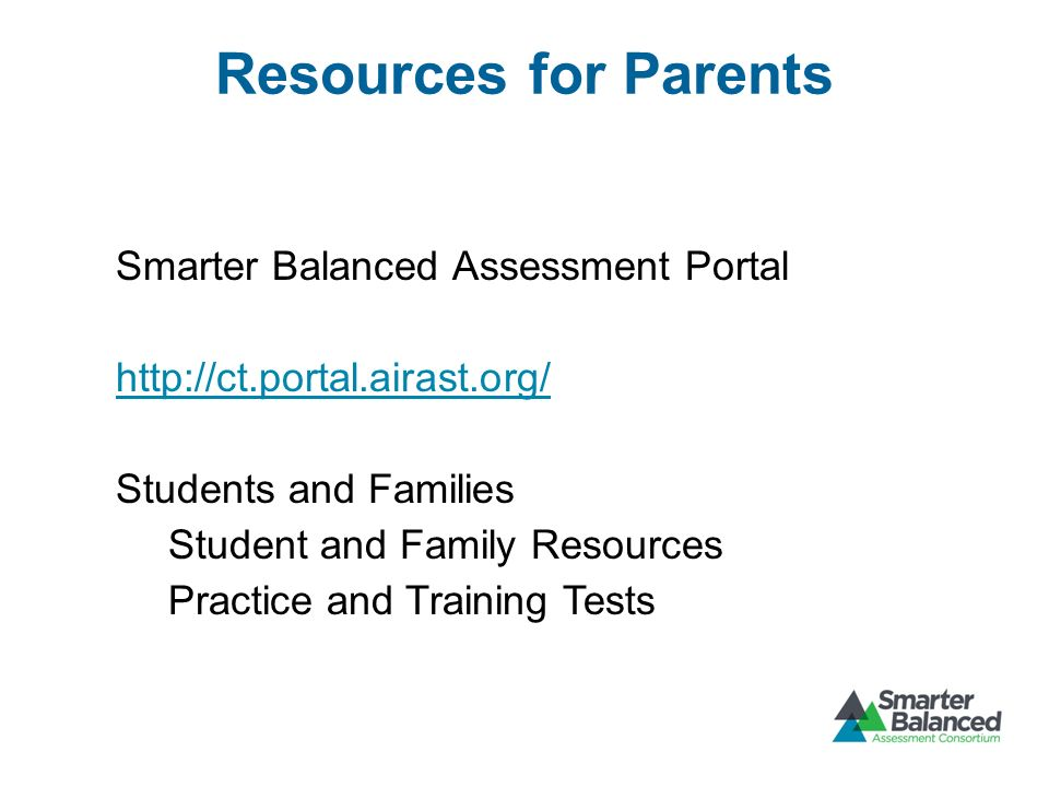 Resources for Parents Smarter Balanced Assessment Portal   Students and Families Student and Family Resources Practice and Training Tests