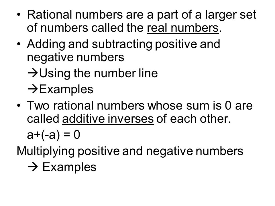 Rational numbers are a part of a larger set of numbers called the real numbers.
