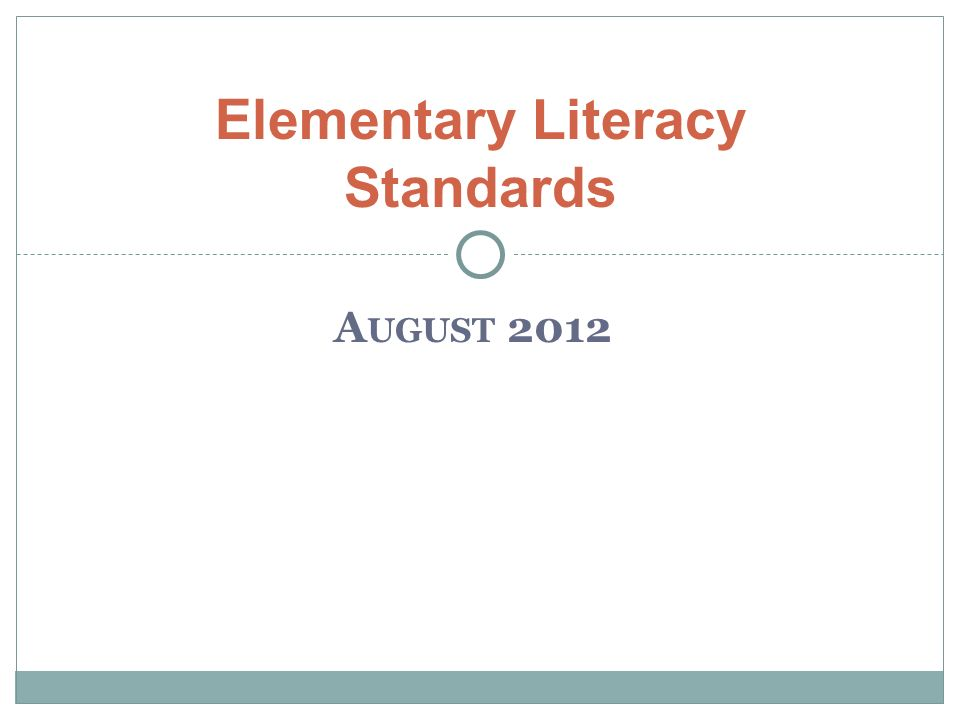 A UGUST 2012 Elementary Literacy Standards