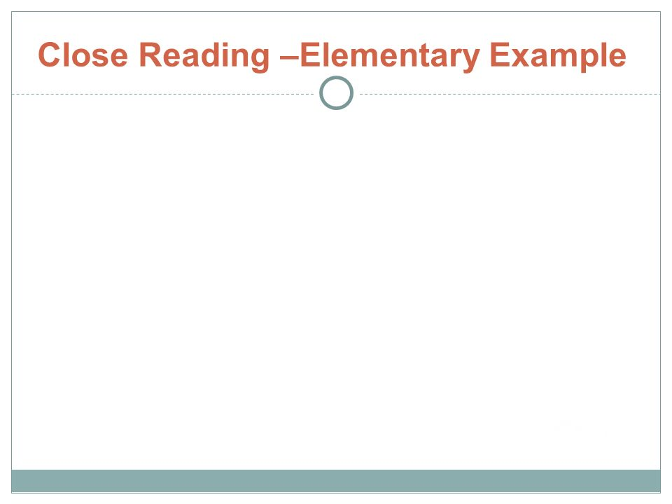 Close Reading –Elementary Example