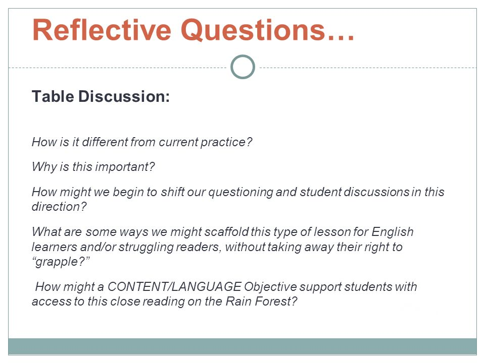 Reflective Questions… Table Discussion: How is it different from current practice.