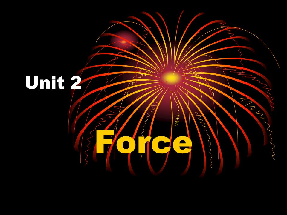 Unit 2 Force