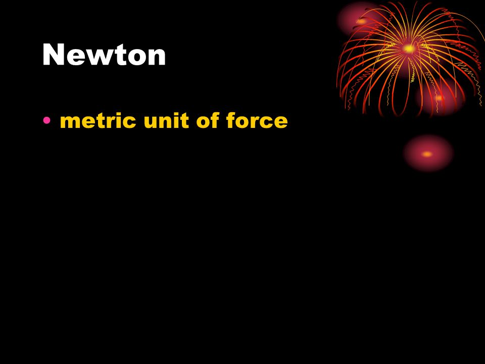 Newton metric unit of force