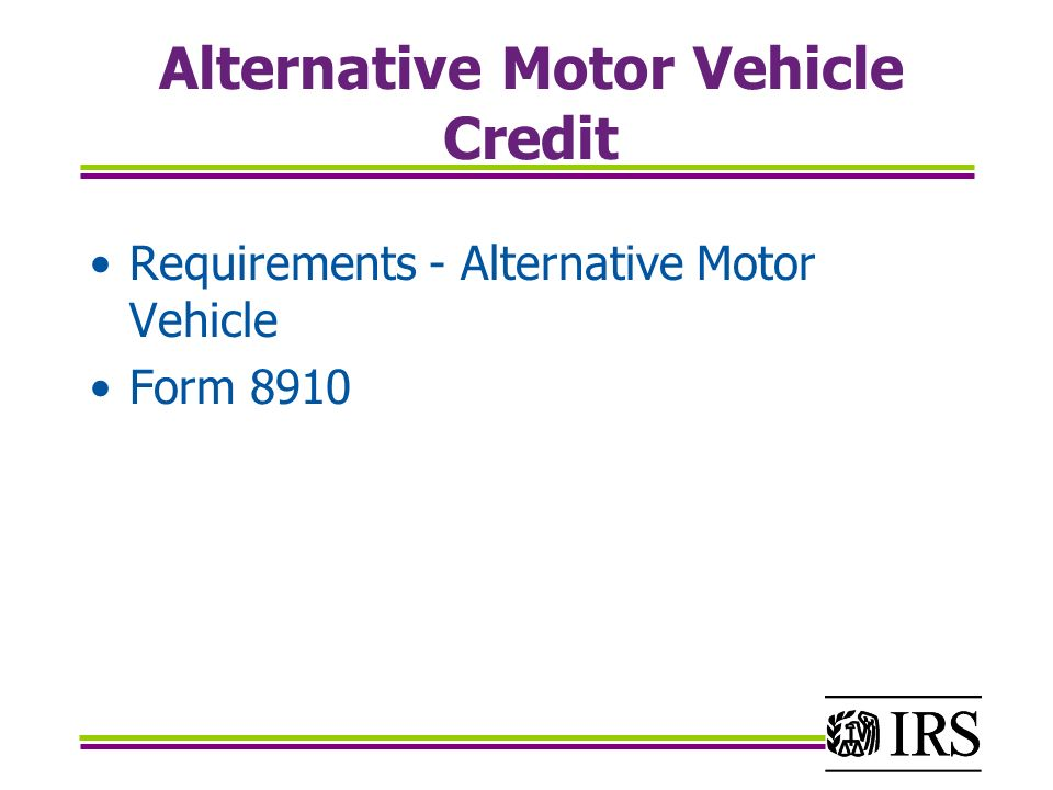 10 Alternative Motor Vehicle Credit Requirements Form 8910