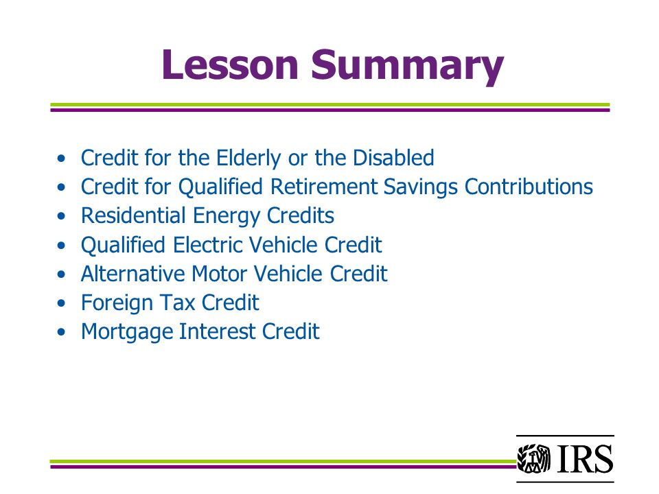 Contributions Residential Energy Credits Qualified Electric Vehicle Credit Alternative Motor Foreign Tax Mortgage Interest