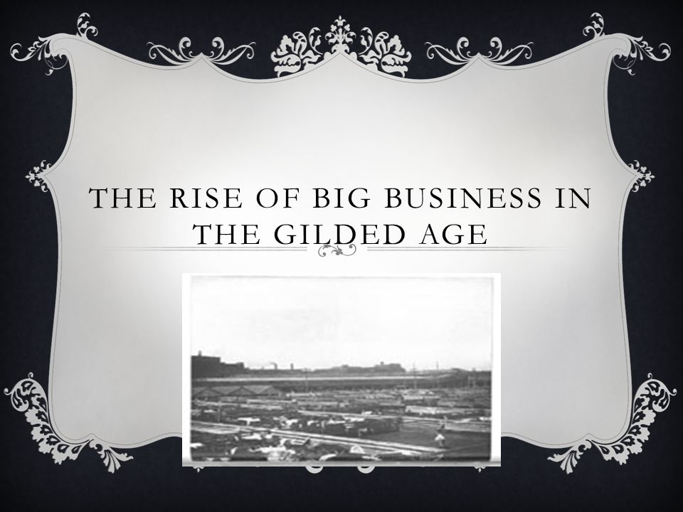 The rise of big business in the gilded age what do you see ppt 1 the rise of big business in the gilded age m4hsunfo