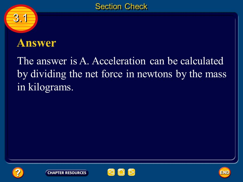 3.1 Section Check Question 1 A. acceleration B. momentum C.