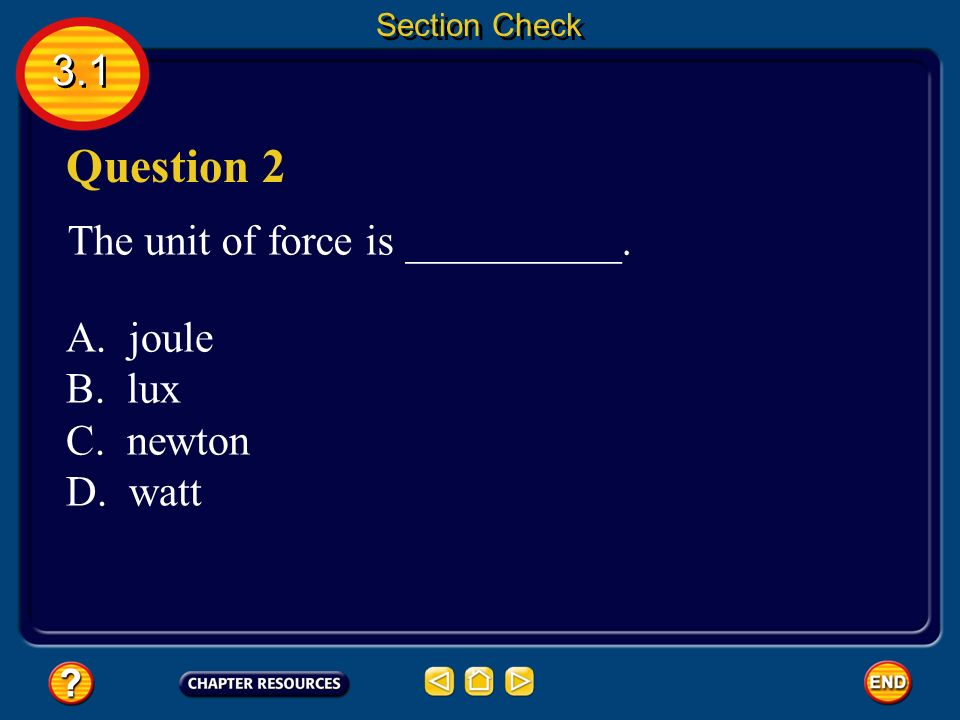 3.1 Section Check Answer The answer is A.