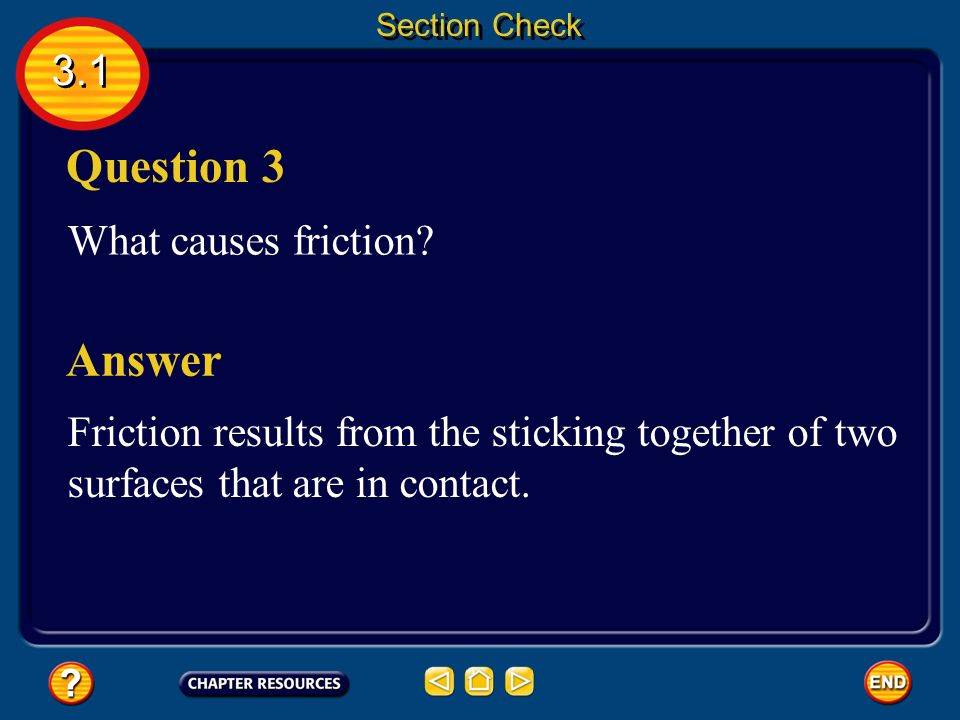 3.1 Section Check Answer The answer is C. One newton = 1 kg · m/s 2