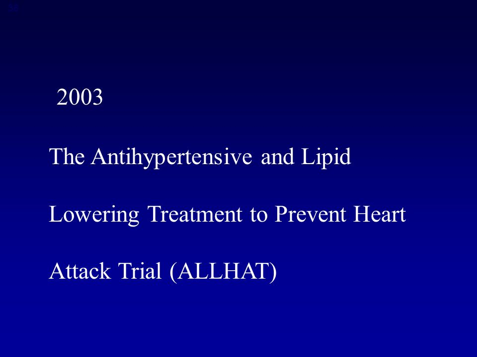 The Antihypertensive and Lipid Lowering Treatment to Prevent Heart Attack Trial (ALLHAT)