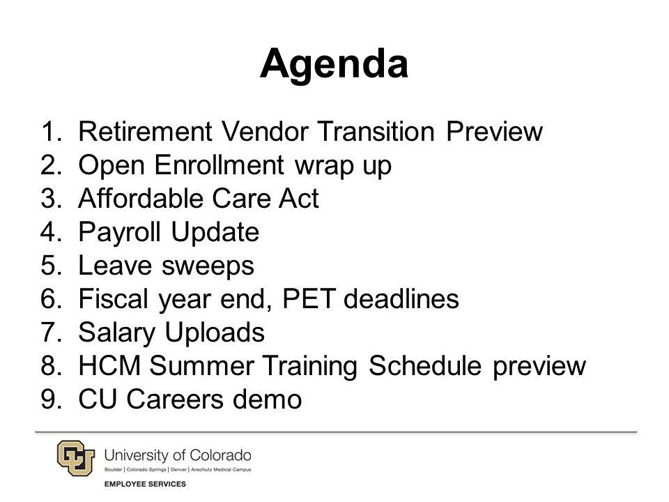 Agenda 1 Retirement Vendor Transition Preview 2 Open