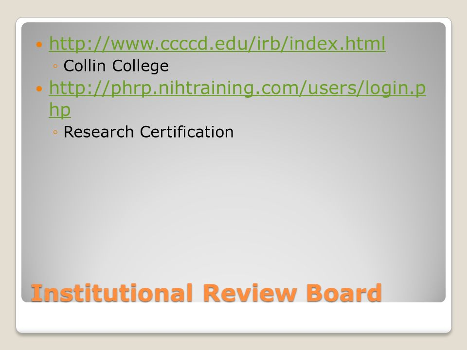 Institutional Review Board   ◦Collin College   hp   hp ◦Research Certification