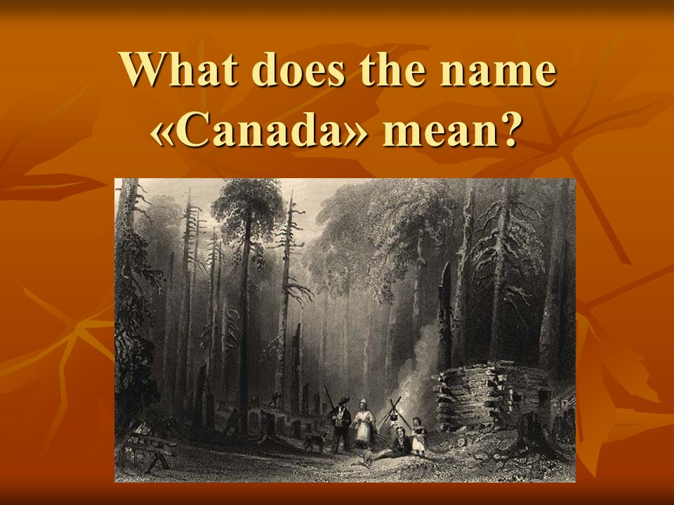 What does the name «Canada» mean