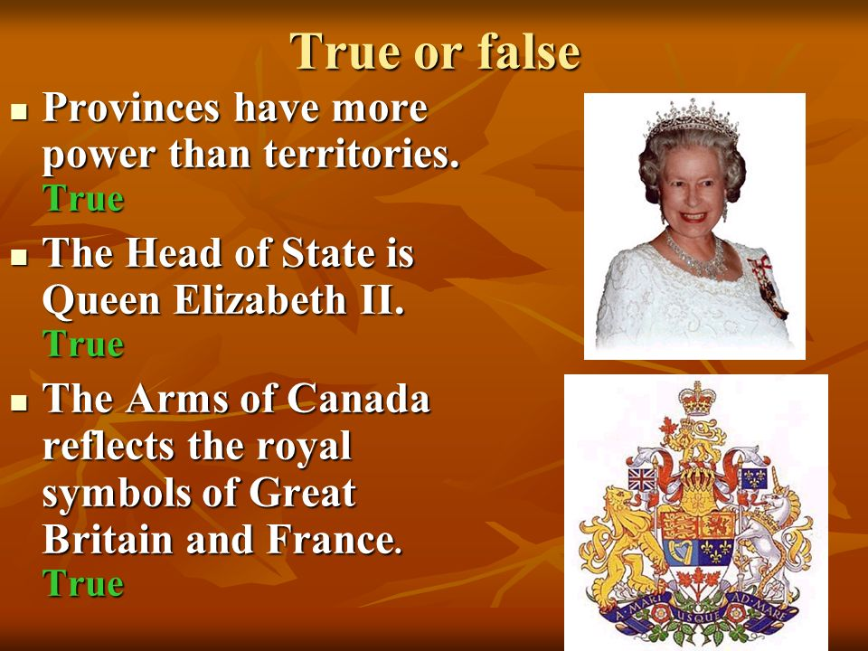 True or false Provinces have more power than territories.