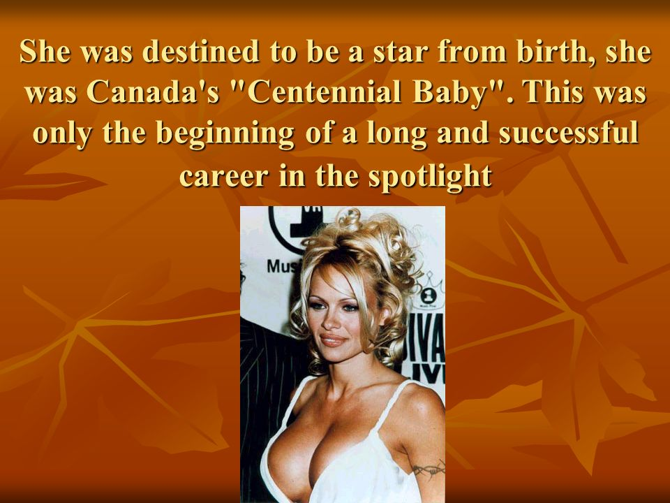 She was destined to be a star from birth, she was Canada s Centennial Baby .