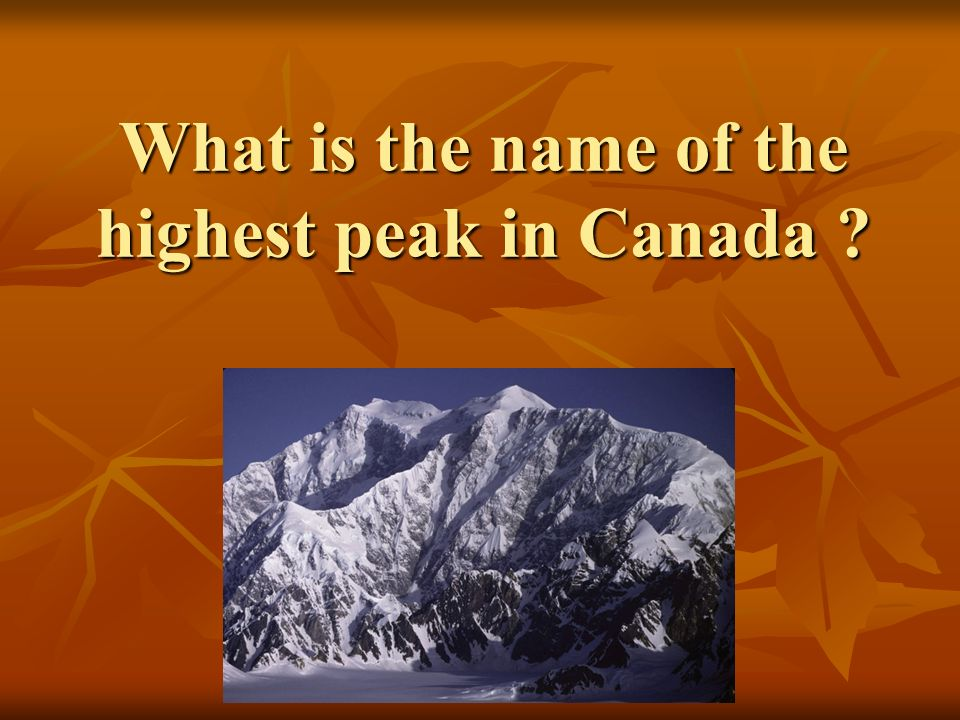 What is the name of the highest peak in Canada