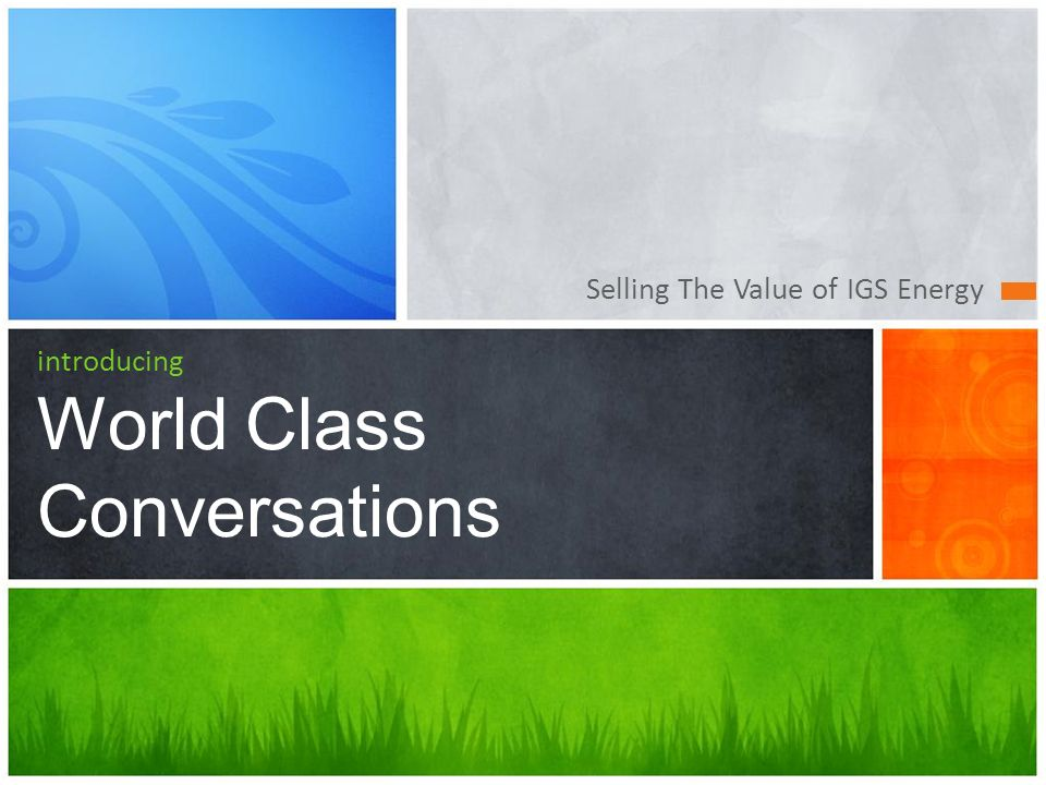 MODULE 15 WORLD CLASS CONVERSATION WORKSHOP. Selling The Value of ...