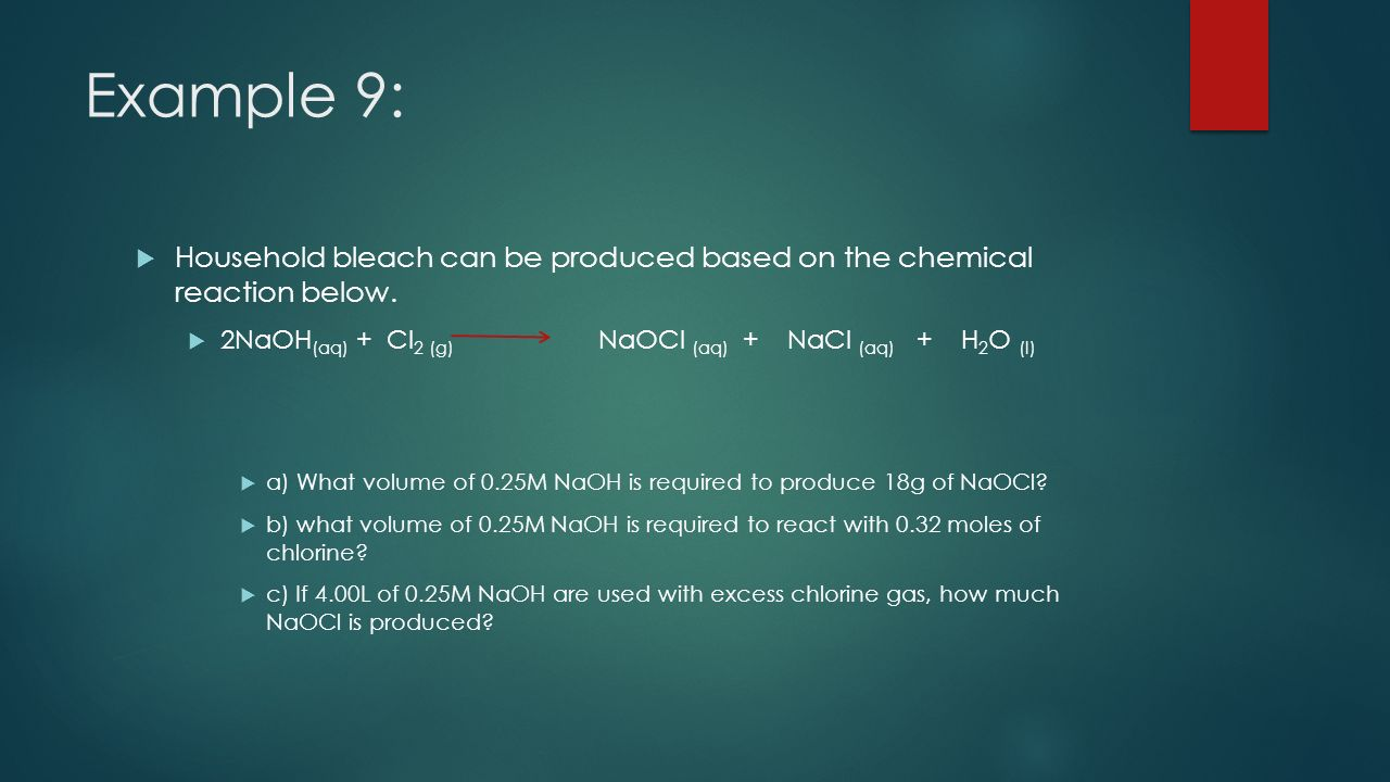 Example 9:  Household bleach can be produced based on the chemical reaction below.