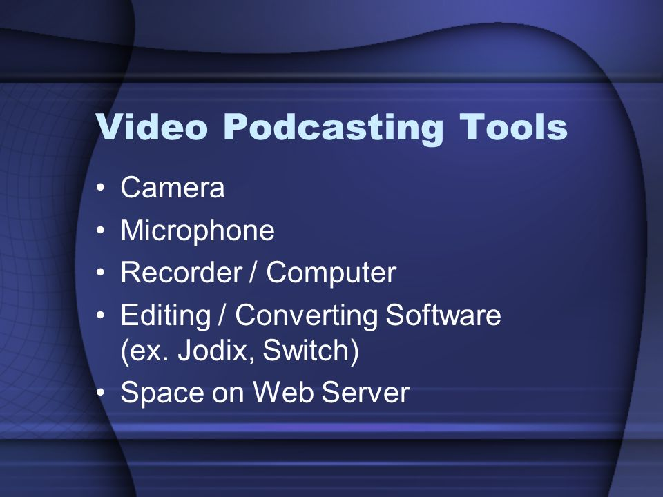 Video Podcasting Tools Camera Microphone Recorder / Computer Editing / Converting Software (ex.