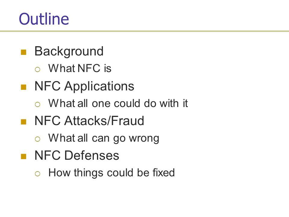 NFC: A Convenient Mobile Payment Platform, or Fraudster s