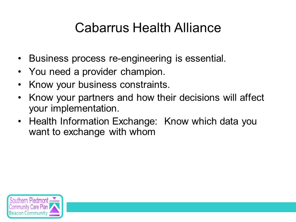 Cabarrus Health Alliance Business process re-engineering is essential.